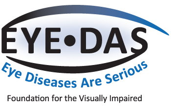 EYE-DAS Eye Diseases Are Serious A Foundation for the Visually Impaired Logo